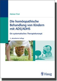 Die homöopathische Behandlung von Kindern mit ADS/ADHS