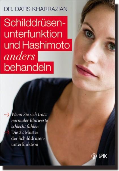 Schilddrüsenunterfunktion und Hashimoto anders behandeln
