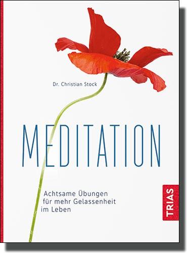 Meditation - Achtsame Übungen für mehr Gelassenheit im Leben - Buch + Audio-CD