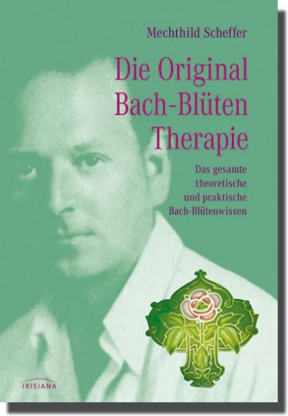 Die Original Bachblüten-Therapie