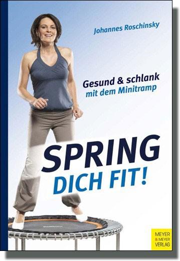 Spring dich fit - Gesund und schlank mit dem Minitramp