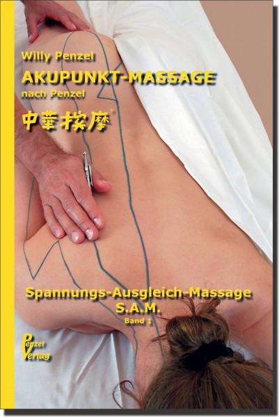 AKUPUNKT-MASSAGE nach Penzel - Band 1 - Spannungs-Ausgleich-Massage S.A.M.