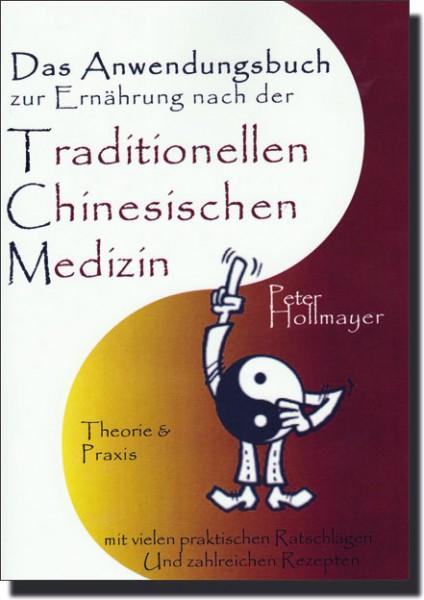 Das Anwendungsbuch zur Ernährung nach der Traditionellen Chinesischen Medizin