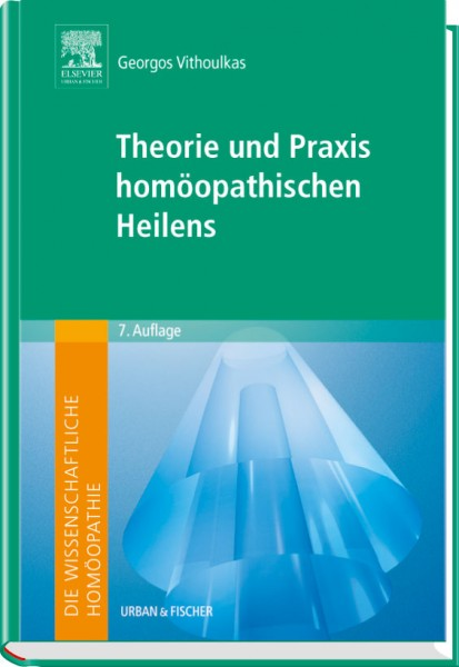 Die Theorie und Praxis homöopathischen Heilens
