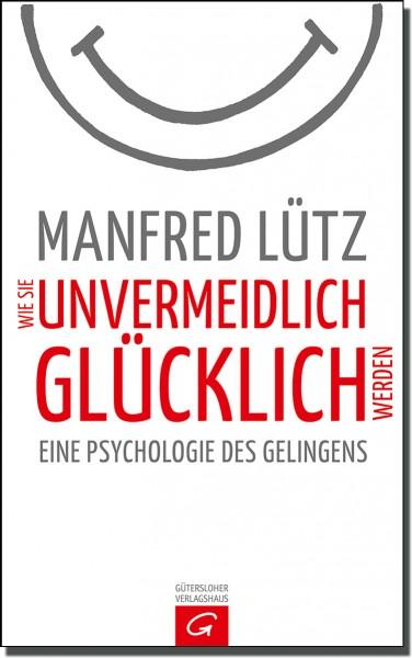 Wie Sie unvermeidlich glücklich werden - Buch