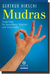 Mudras - Fingeryoga für Gesundheit, Vitalität und innere Ruhe
