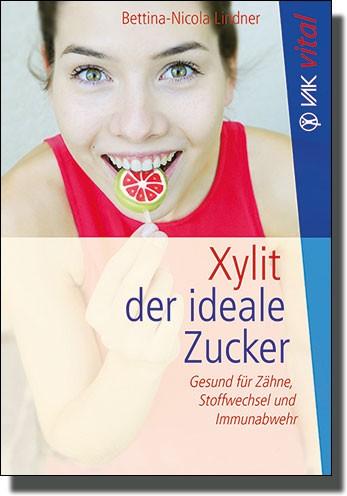 Xylit der ideale Zucker
