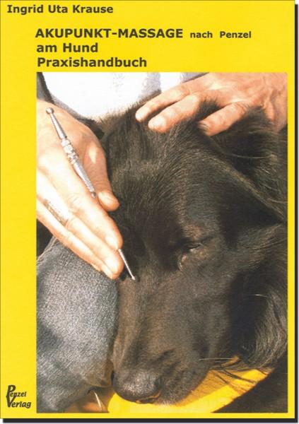 AKUPUNKT-MASSAGE nach Penzel am Hund - Praxishandbuch