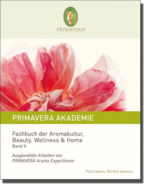 Fachbuch der Aromakultur, Beauty, Wellness & Home - Band 2