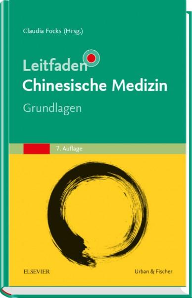 Leitfaden Chinesische Medizin - Grundlagen