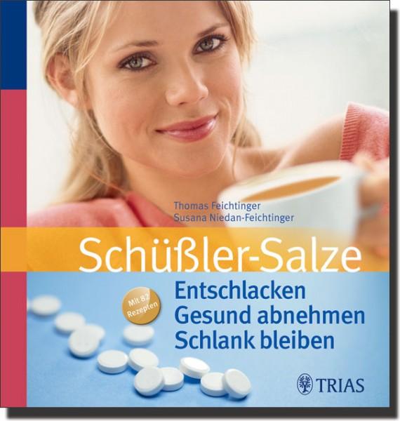 Schüßler-Salze: Entschlacken, Gesund abnehmen, Schlank bleiben